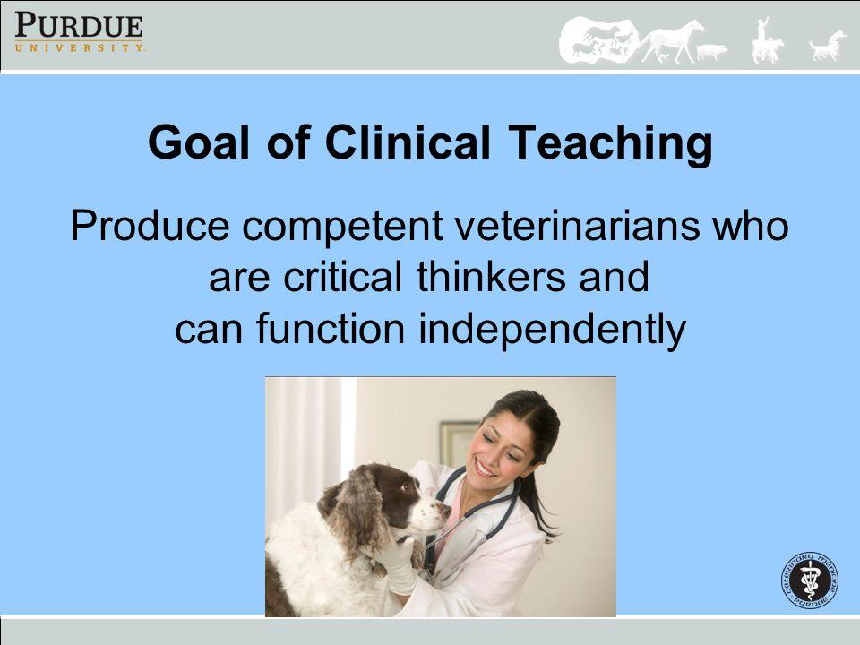 Goal of Clinical Teaching