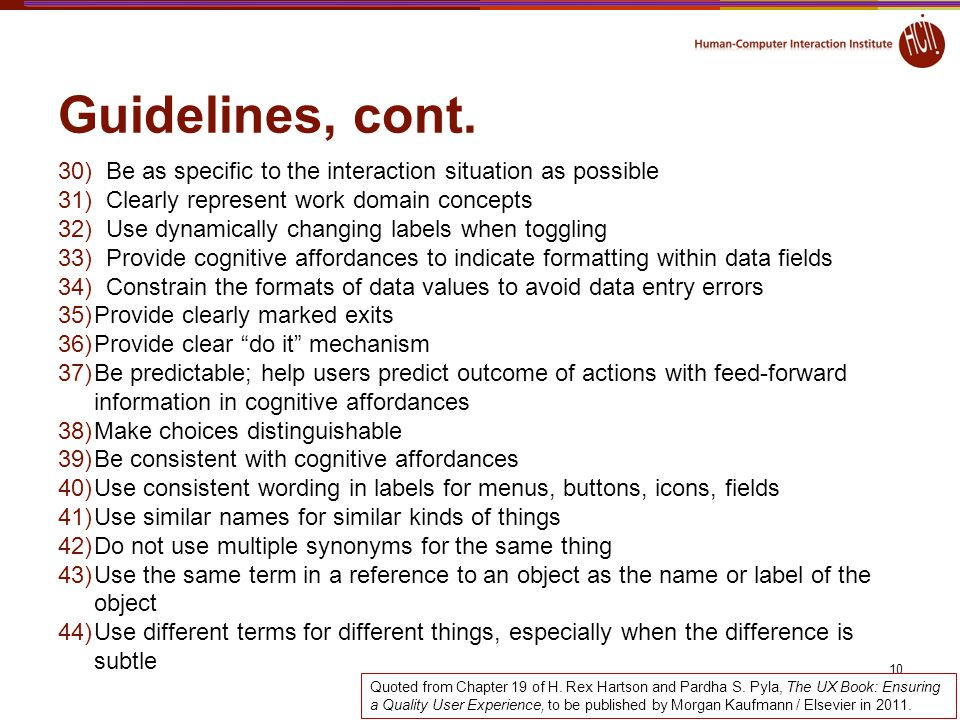 Guidelines, cont. Be as specific to the interaction situation as possible. Clearly represent work domain concepts.