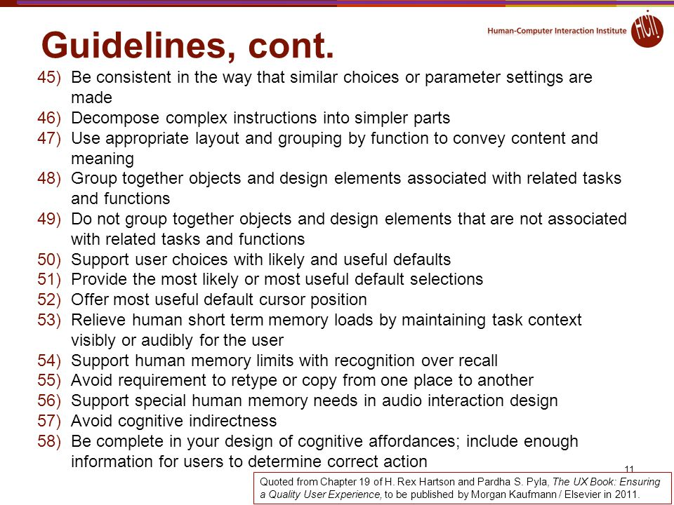 Guidelines, cont. Be consistent in the way that similar choices or parameter settings are made. Decompose complex instructions into simpler parts.