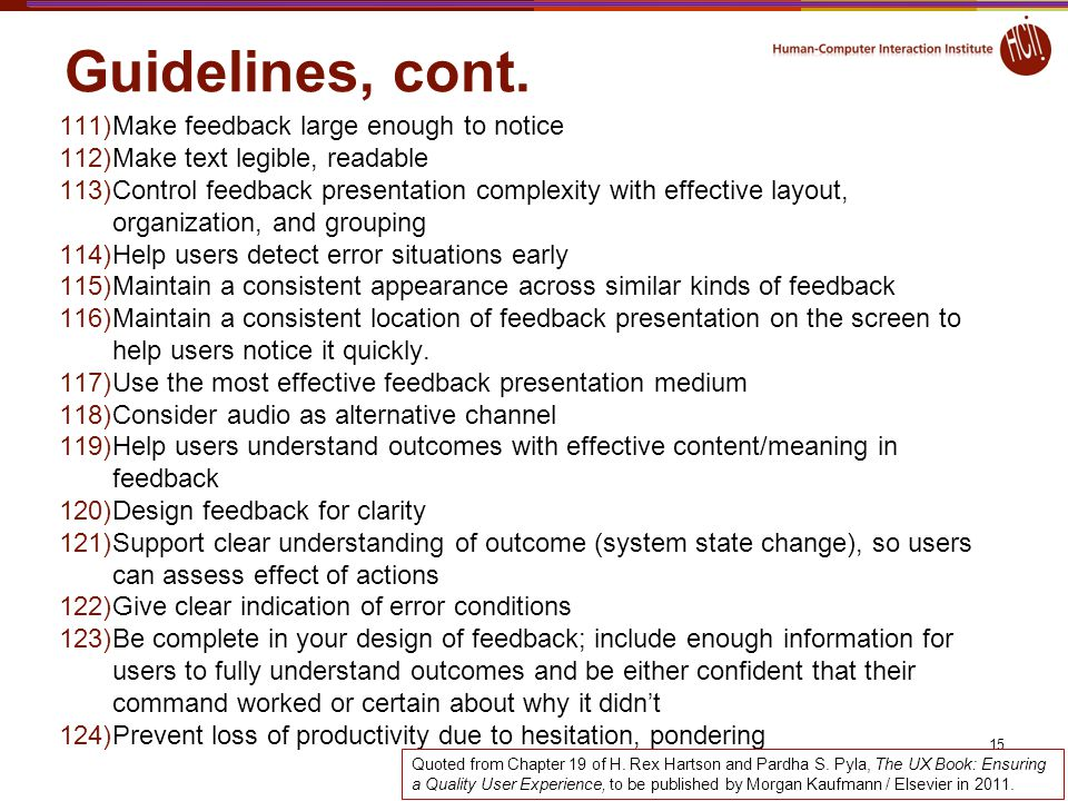 Guidelines, cont. Make feedback large enough to notice