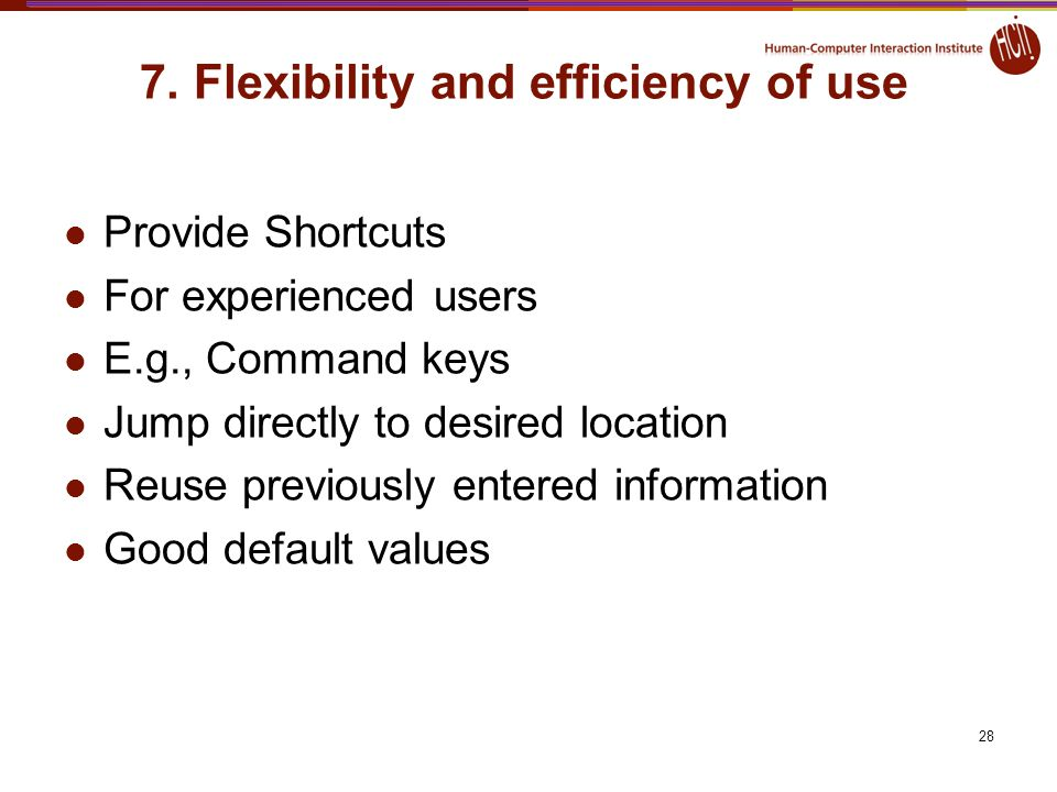 7. Flexibility and efficiency of use