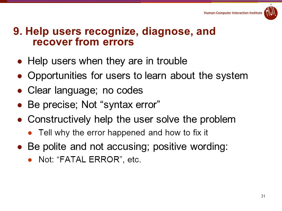 9. Help users recognize, diagnose, and recover from errors
