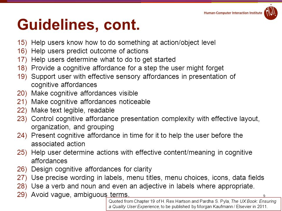 Guidelines, cont. Help users know how to do something at action/object level. Help users predict outcome of actions.