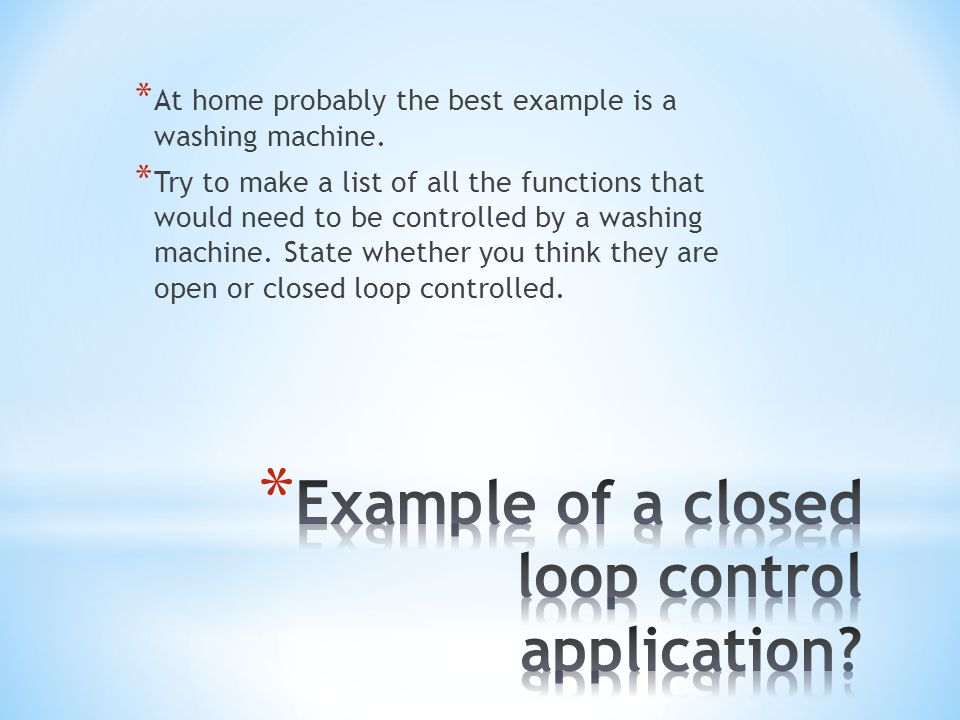 Example of a closed loop control application