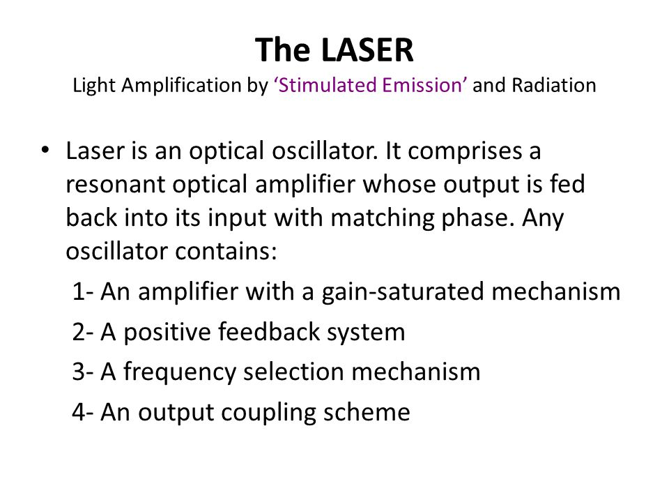 The LASER Light Amplification by 'Stimulated Emission' and Radiation