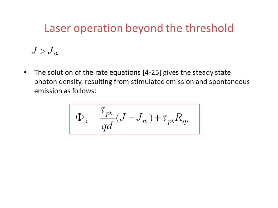 Laser operation beyond the threshold