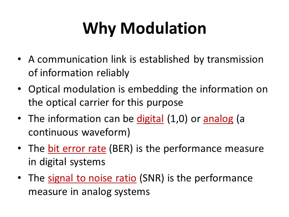 Why Modulation A communication link is established by transmission of information reliably.