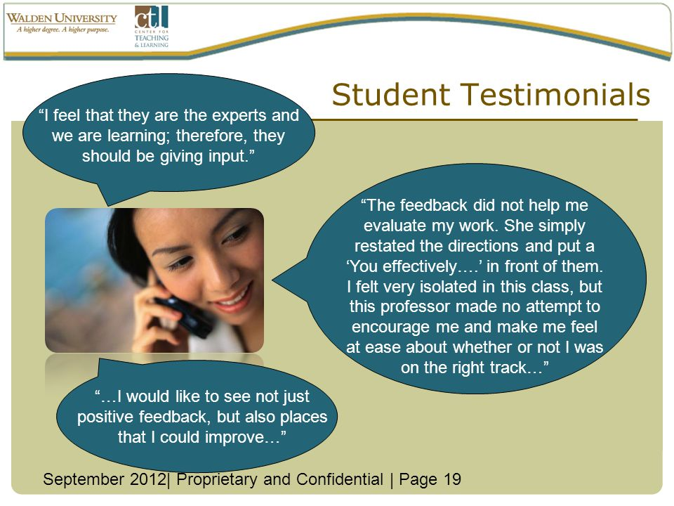 Student Testimonials I feel that they are the experts and we are learning; therefore, they should be giving input.