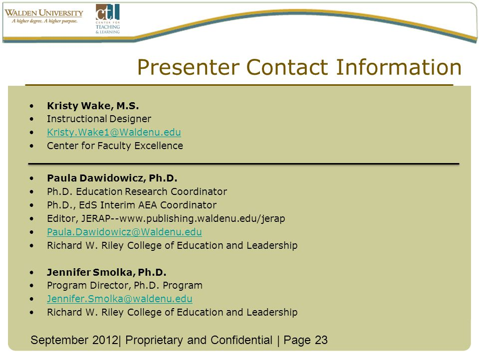 Presenter Contact Information Kristy Wake, M.S. Instructional Designer. Kristy.Wake1@Waldenu.edu.
