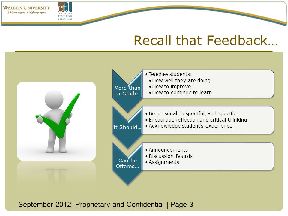 Recall that Feedback… More than a Grade. Teaches students: How well they are doing. How to improve.
