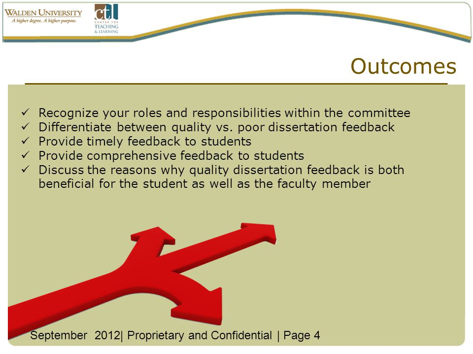 Outcomes Recognize your roles and responsibilities within the committee. Differentiate between quality vs. poor dissertation feedback.