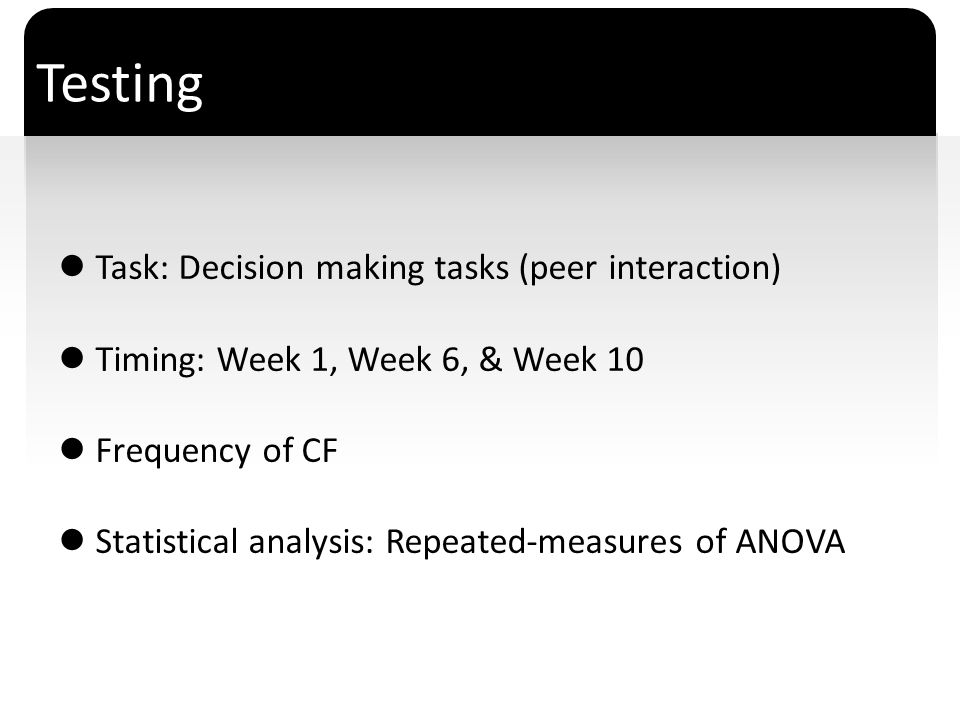 Testing Task: Decision making tasks (peer interaction)