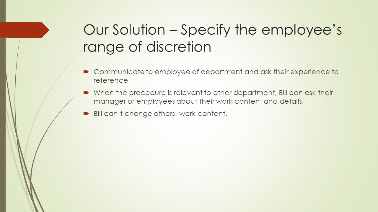 Our Solution – Specify the employee's range of discretion