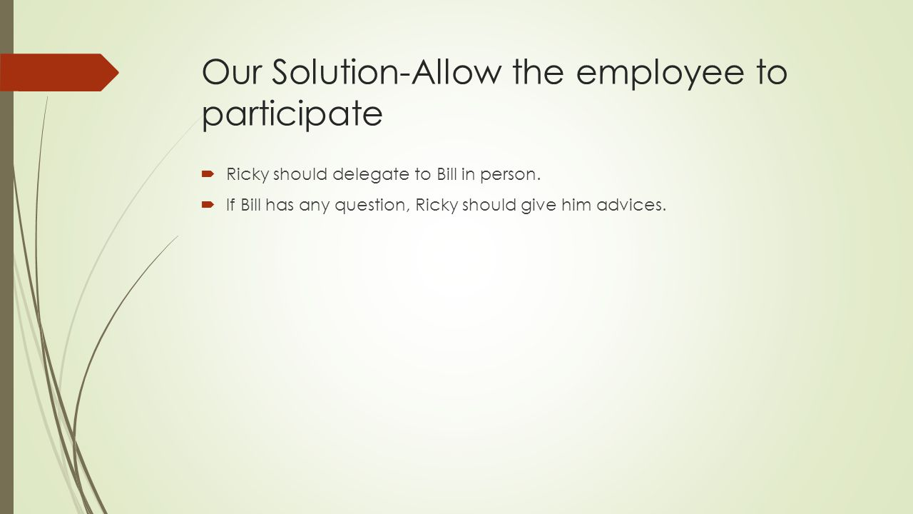 Our Solution-Allow the employee to participate