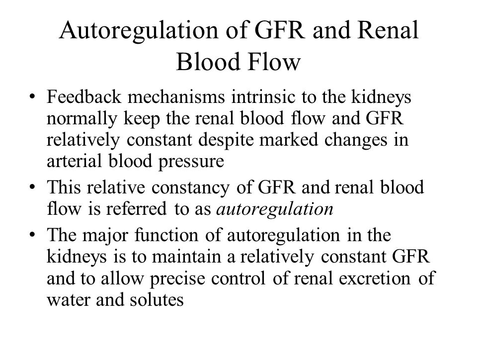 Autoregulation of GFR and Renal Blood Flow