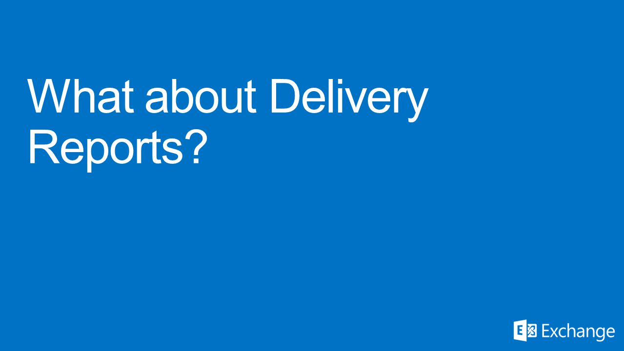 What about Delivery Reports