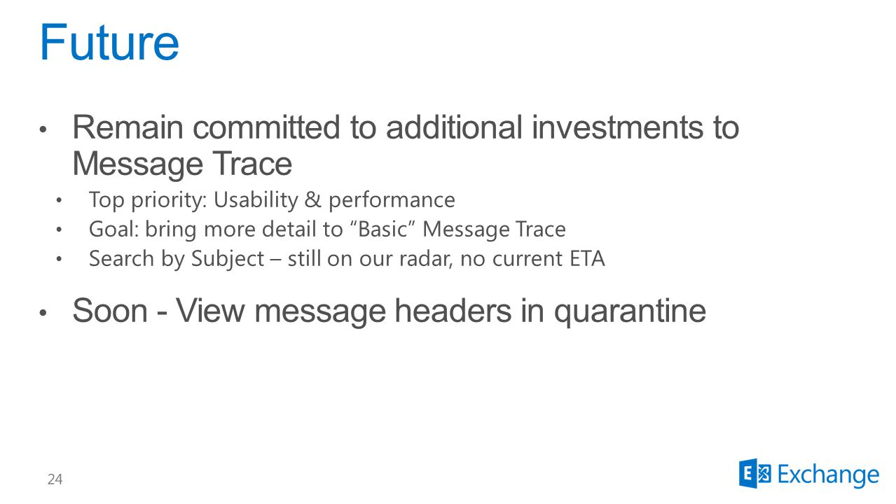 Future Remain committed to additional investments to Message Trace