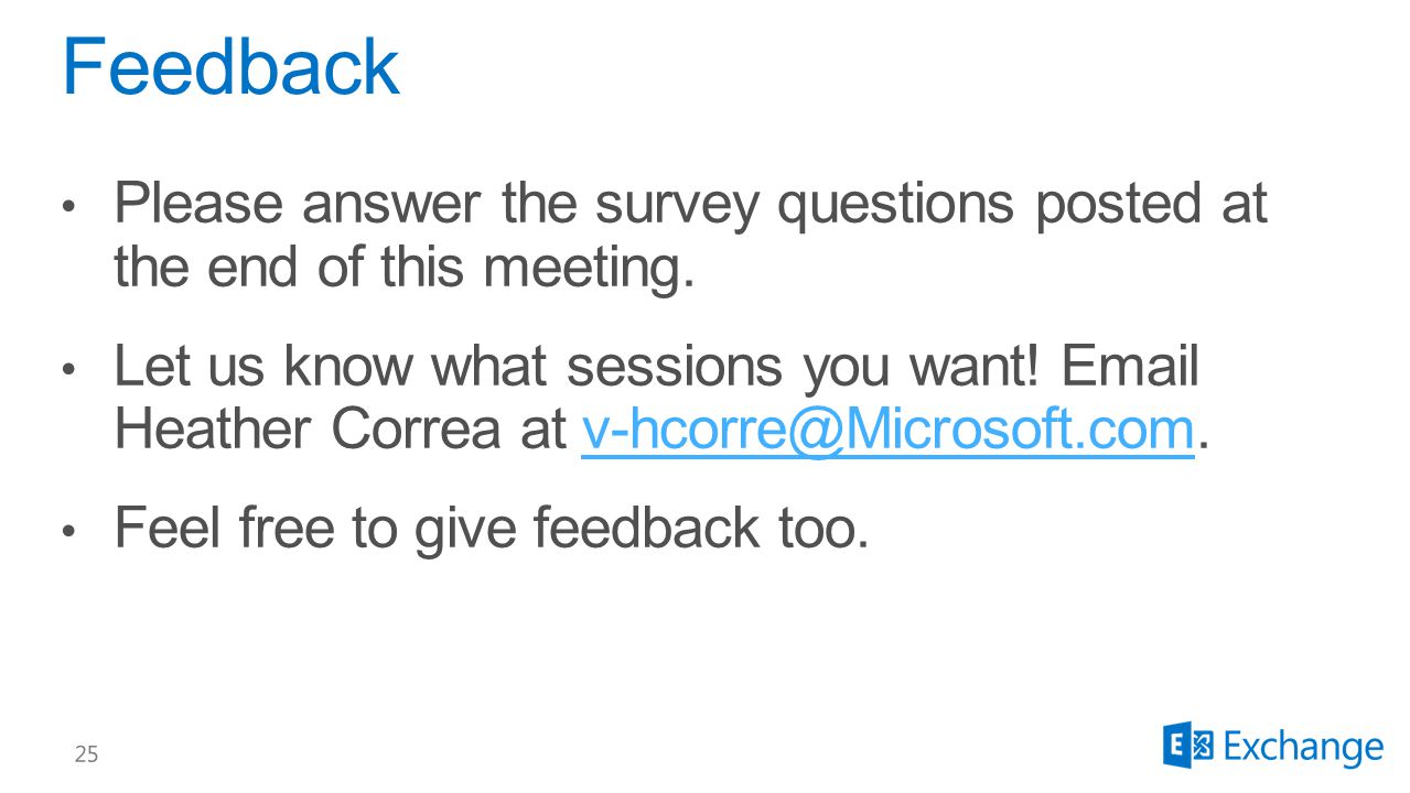 Feedback Please answer the survey questions posted at the end of this meeting.