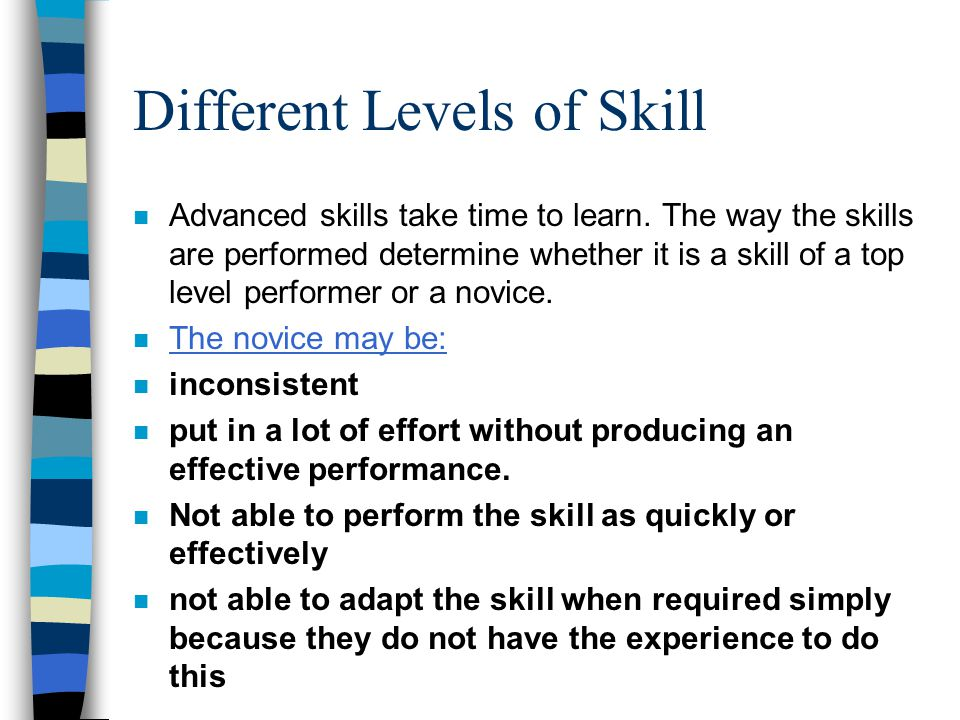 Different Levels of Skill