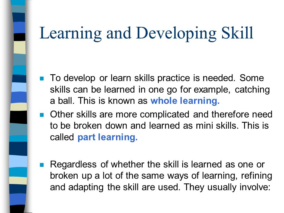 Learning and Developing Skill