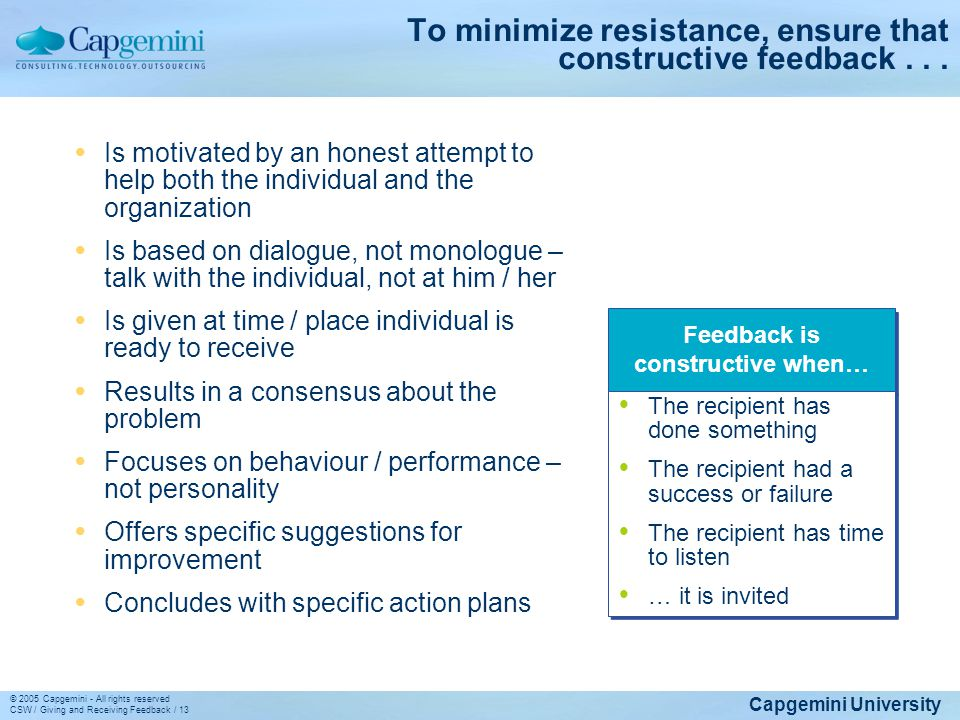 To minimize resistance, ensure that constructive feedback . . .