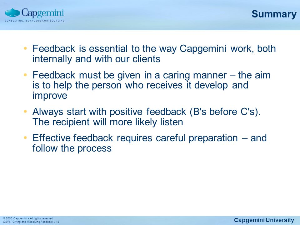 Summary Feedback is essential to the way Capgemini work, both internally and with our clients.