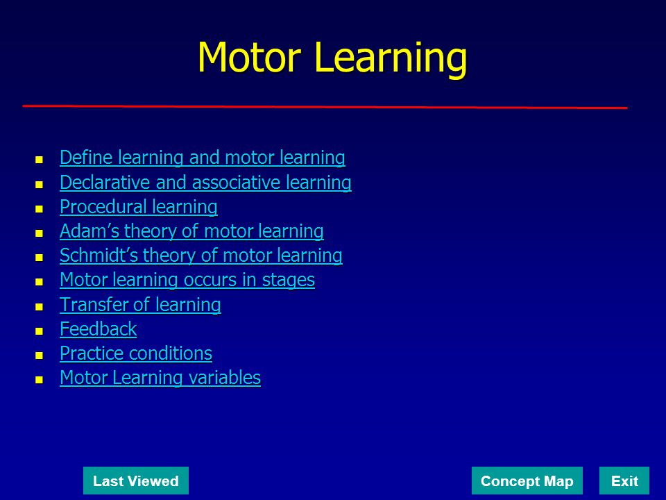 Motor Learning Define learning and motor learning