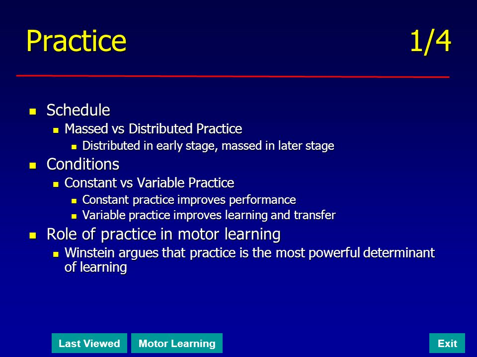 Practice 1/4 Schedule Conditions Role of practice in motor learning