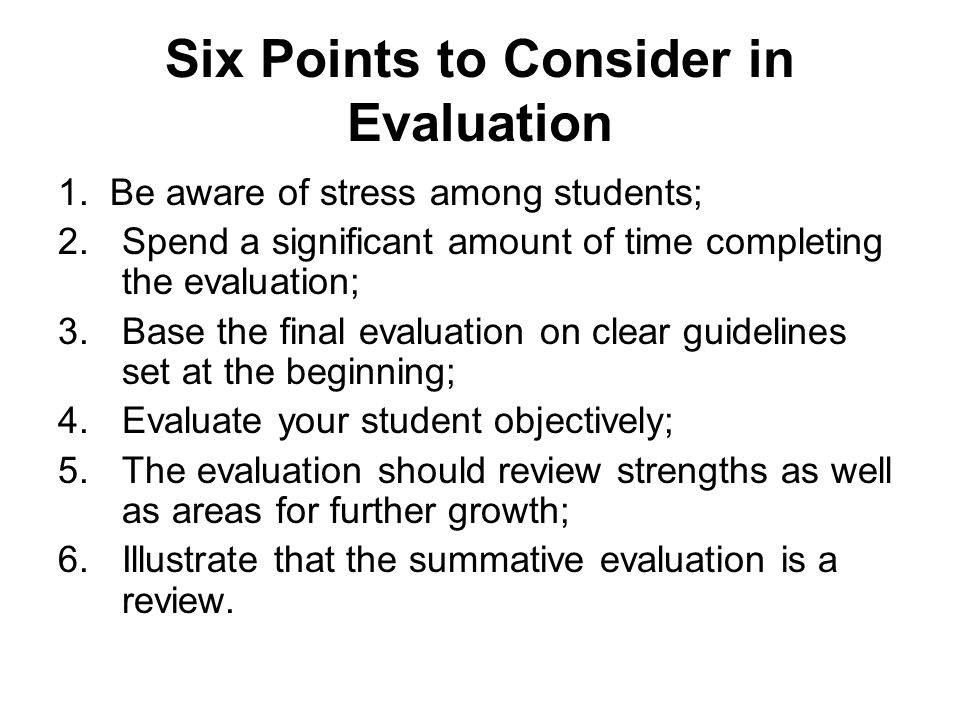 Six Points to Consider in Evaluation