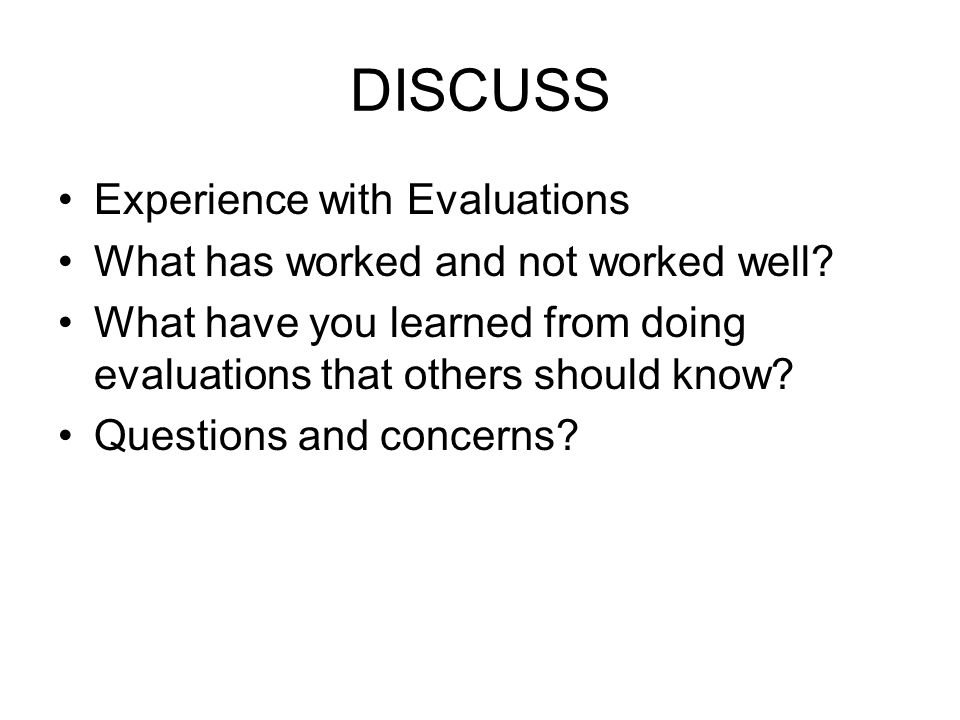 DISCUSS Experience with Evaluations