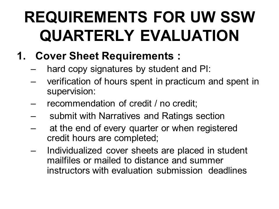 REQUIREMENTS FOR UW SSW QUARTERLY EVALUATION