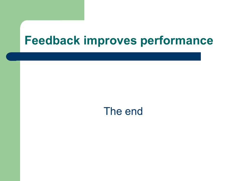 Feedback improves performance