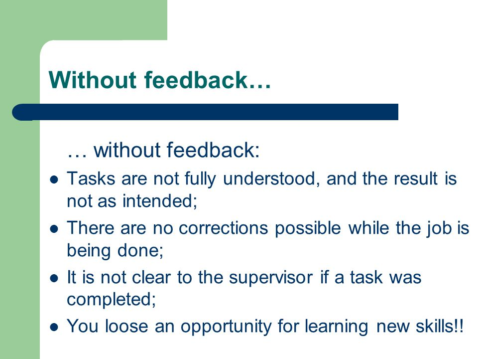 Without feedback… … without feedback: