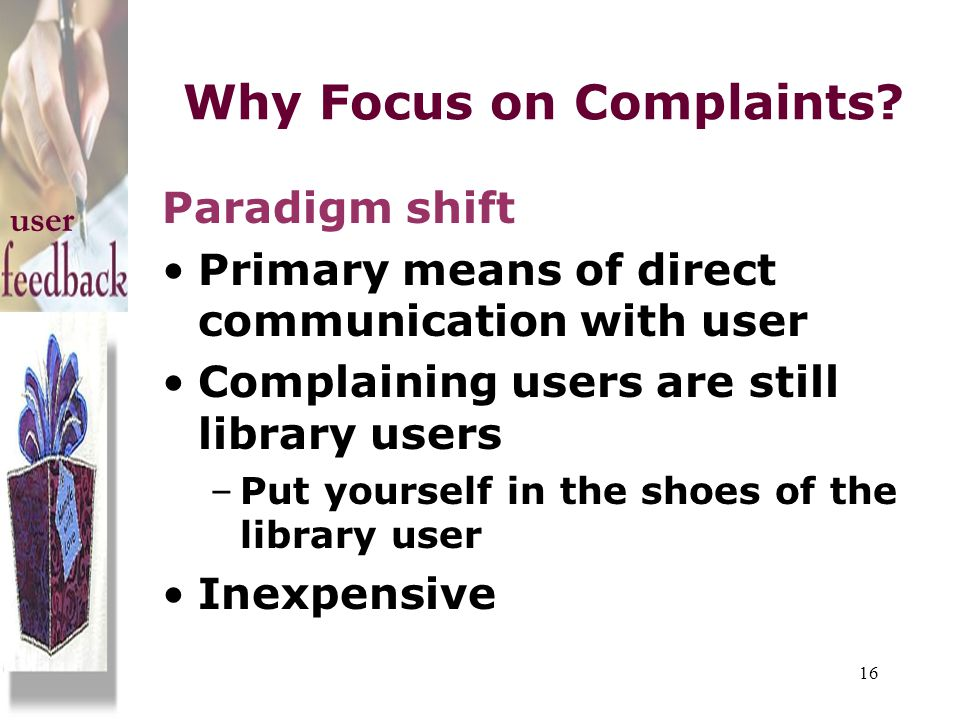 Why Focus on Complaints