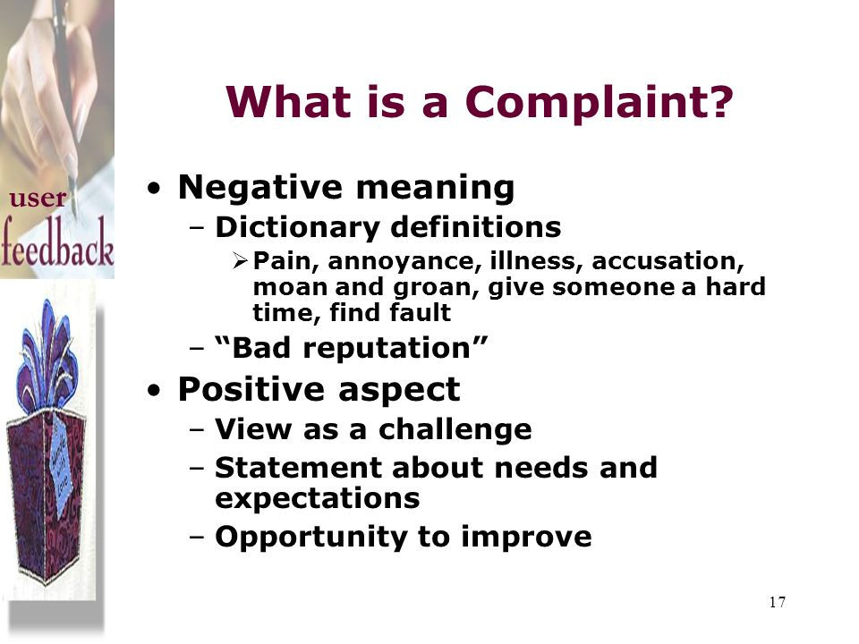 What is a Complaint Negative meaning user Positive aspect