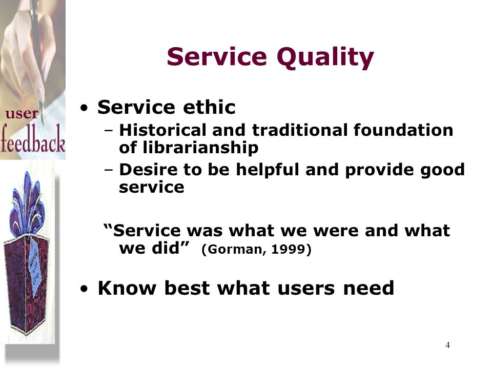 Service Quality Service ethic user Know best what users need