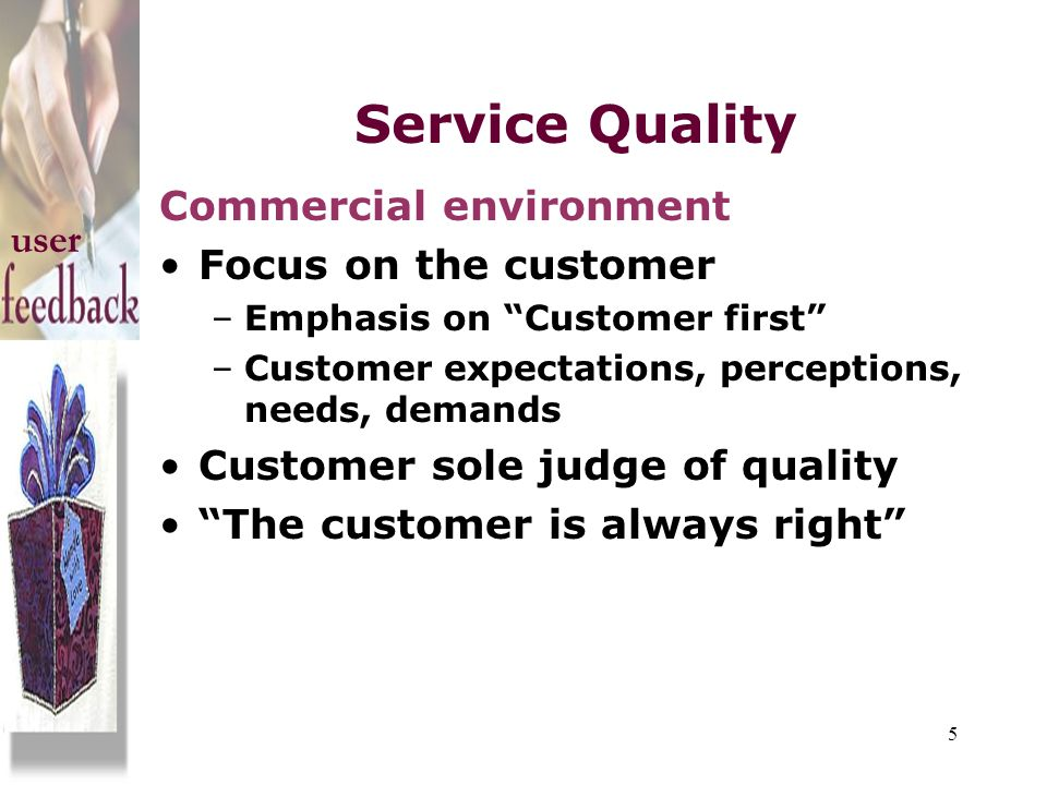 Service Quality Commercial environment Focus on the customer user