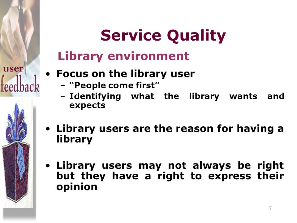 Service Quality Library environment user Focus on the library user