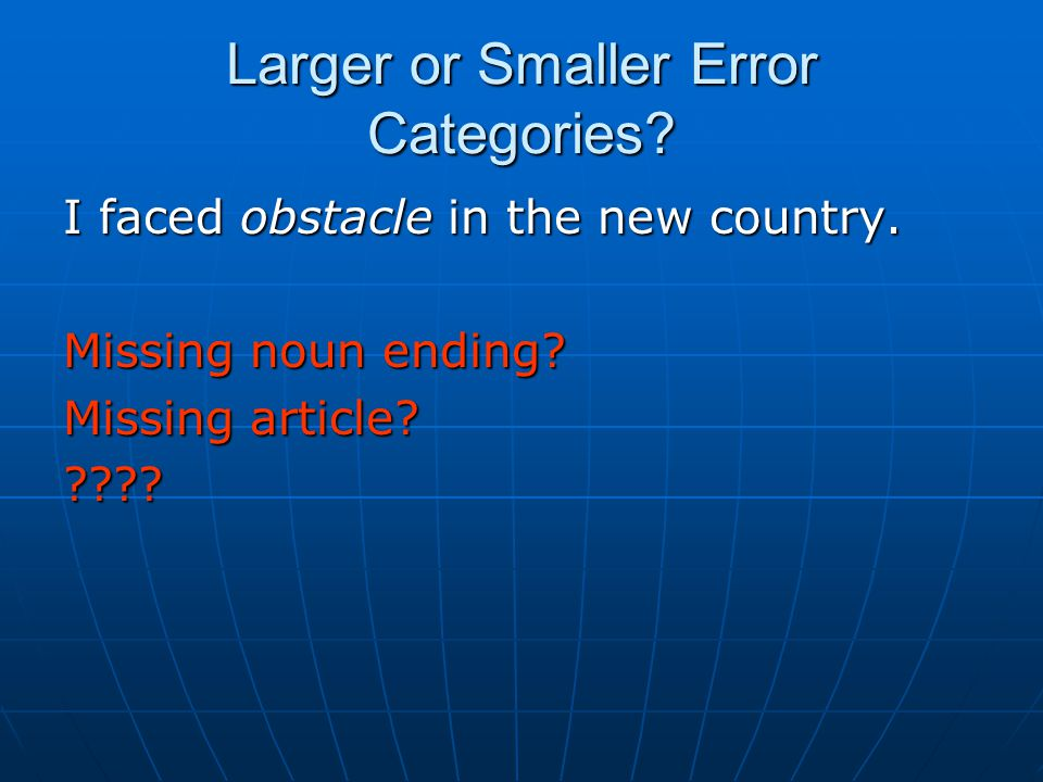 Larger or Smaller Error Categories