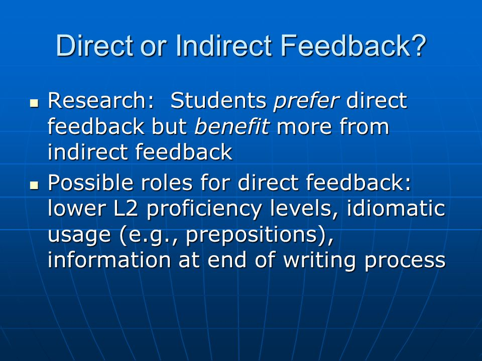 Direct or Indirect Feedback