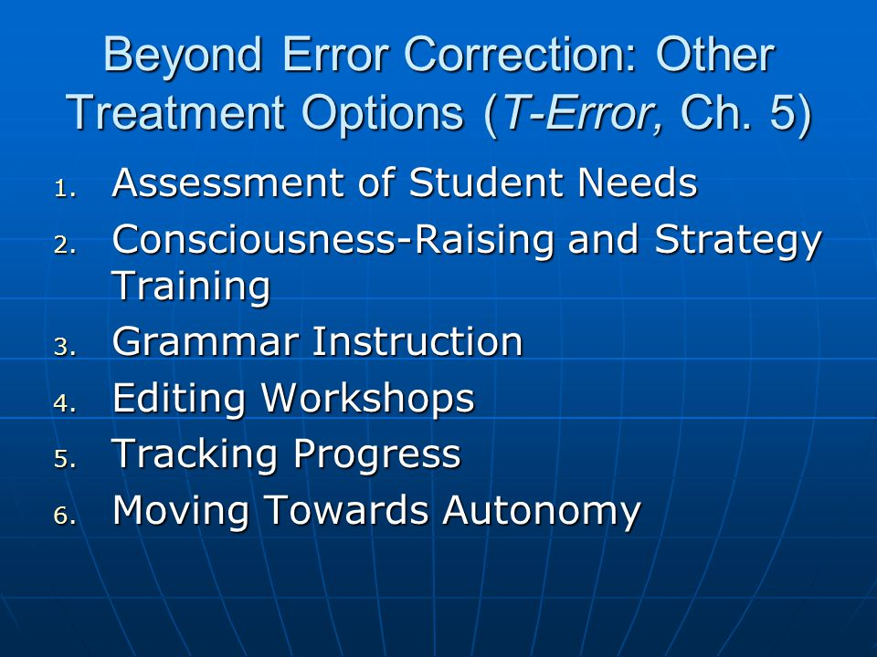 Beyond Error Correction: Other Treatment Options (T-Error, Ch. 5)