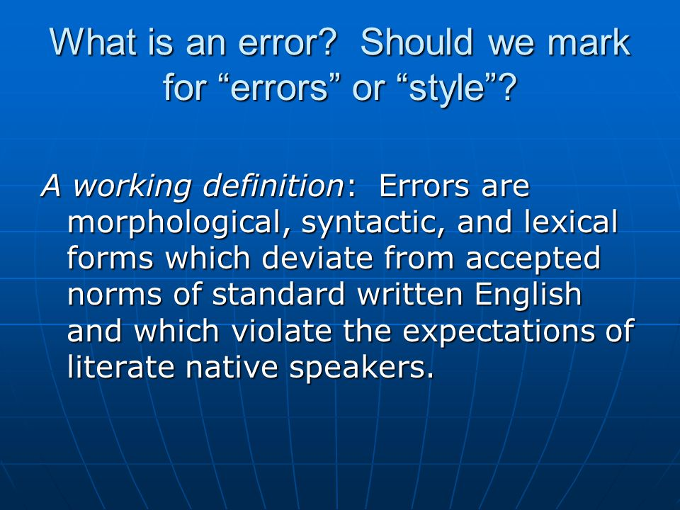 What is an error Should we mark for errors or style