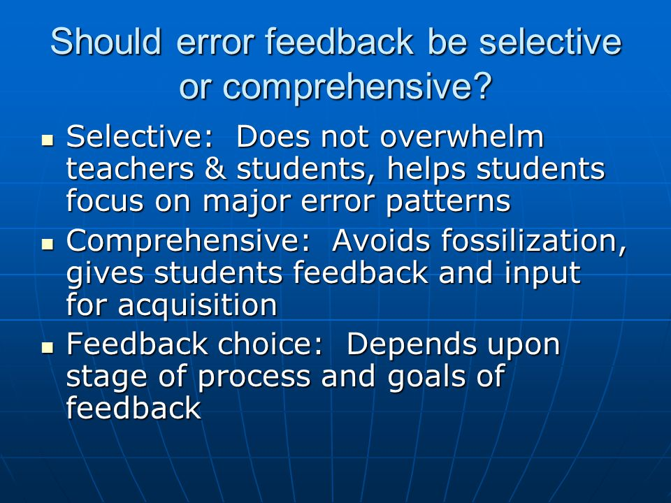 Should error feedback be selective or comprehensive