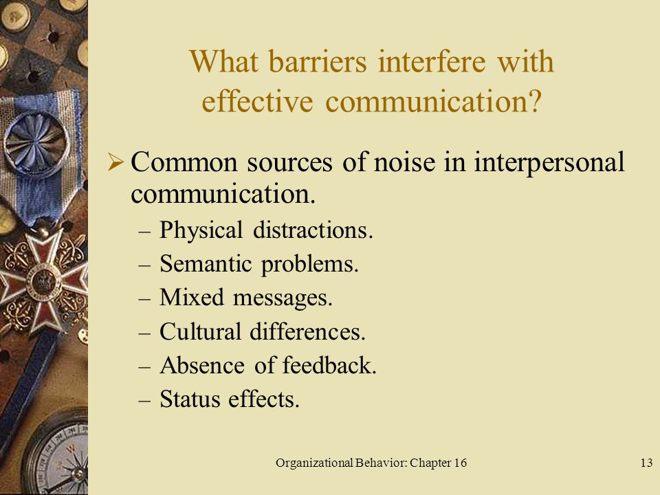 What barriers interfere with effective communication