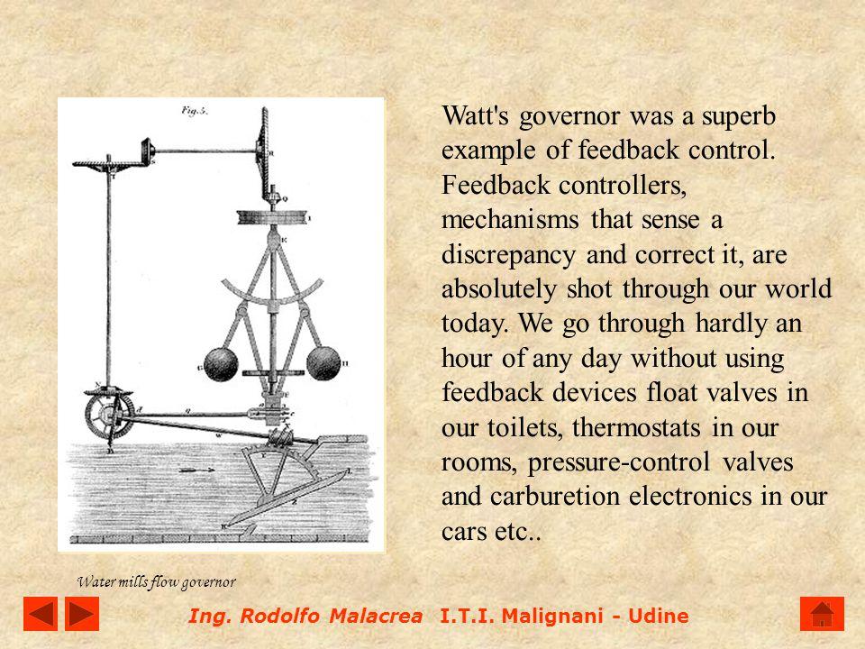Watt s governor was a superb example of feedback control