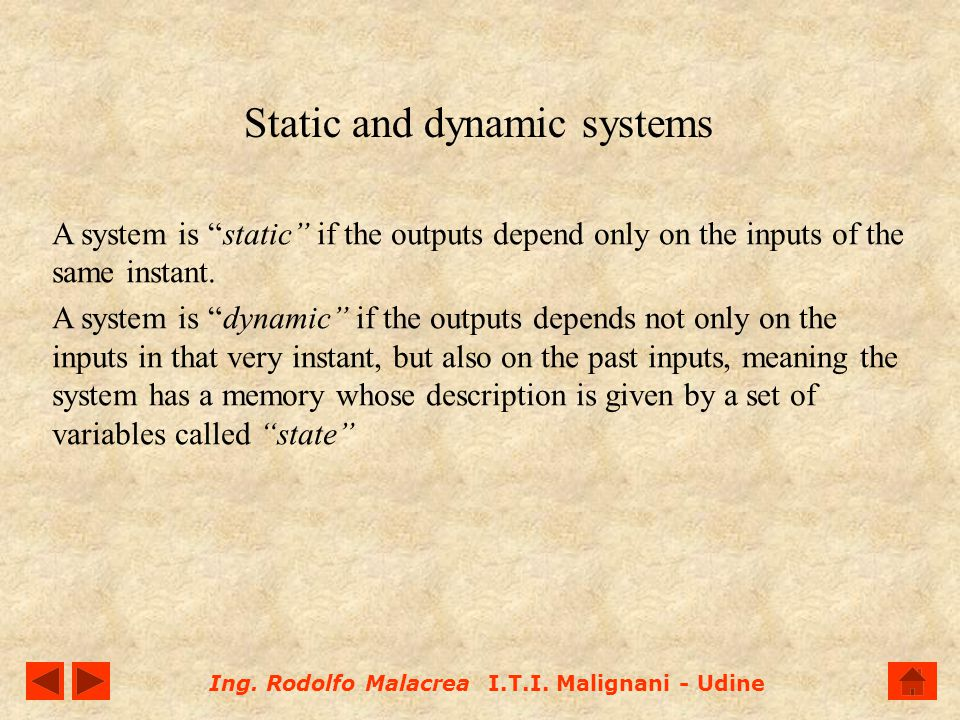 Static and dynamic systems