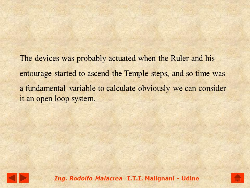 The devices was probably actuated when the Ruler and his