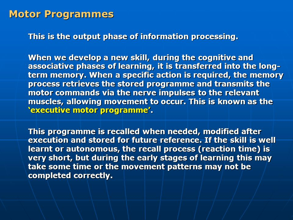 Motor Programmes This is the output phase of information processing.