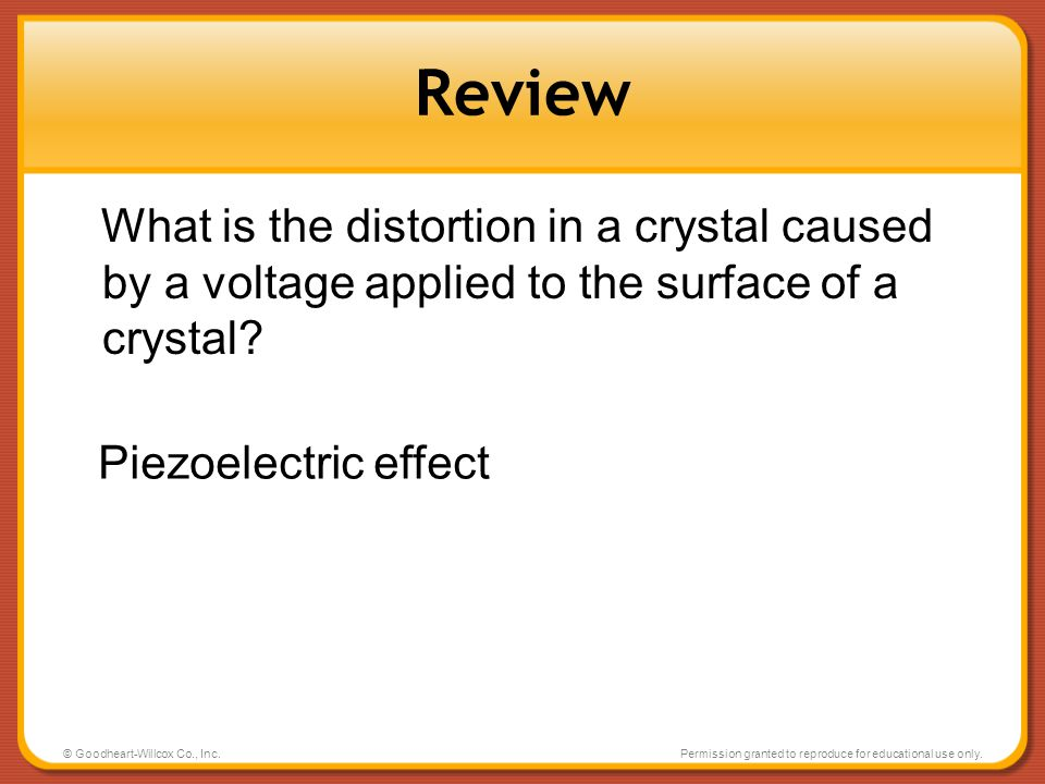 Review What is the distortion in a crystal caused by a voltage applied to the surface of a crystal