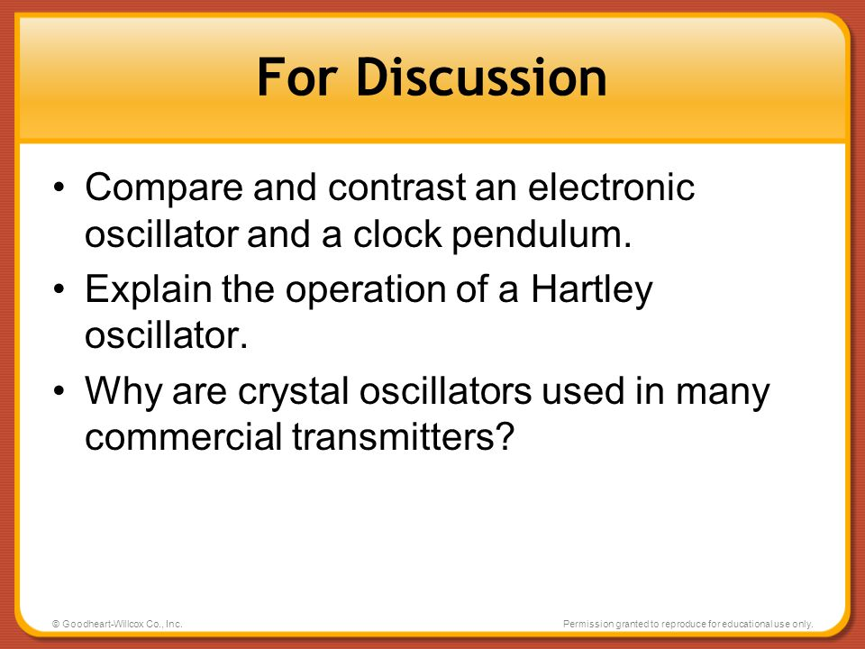 For Discussion Compare and contrast an electronic oscillator and a clock pendulum. Explain the operation of a Hartley oscillator.